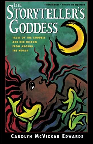 Amazon com: The Storyteller's Goddess: Tales of the Goddess and Her