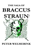 img - for The Saga of Braccus Straun: Morning of the Executioners Sunset and Other Tales (Braccus Straun Adventures) (Volume 1) book / textbook / text book