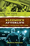Klezmer's Afterlife: An Ethnography of the Jewish Music Revival in Poland and Germany