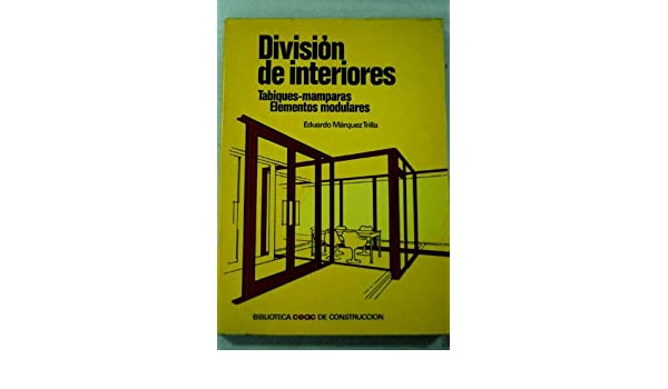 División de interiores : tabiques-mamparas : elementos modulares: Amazon.es: Márquez Trilla, Eduardo: Libros
