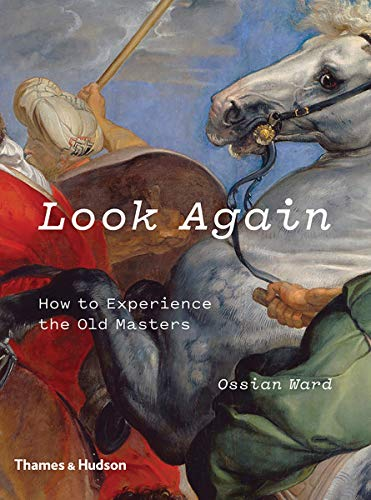 Image of Look Again: How to Experience the Old Masters