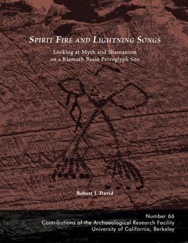 (Spirit Fire and Lightning Songs: Looking at Myth and Shamanism on a Klamath Basin Petroglyph Site)