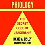 Phiology: The Secret Code of Leadership | David A. Eisley