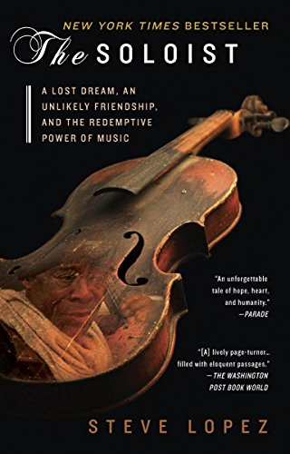 The Soloist (Movie Tie-In): A Lost Dream, an Unlikely Friendship, and the Redemptive Power of Music cover