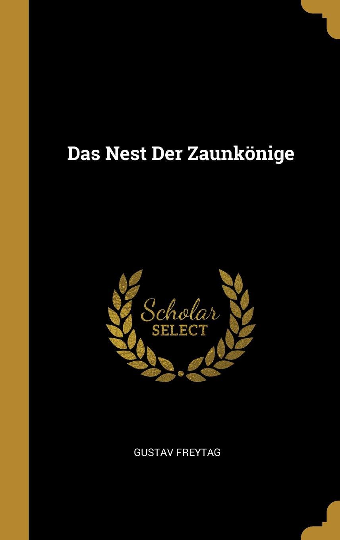 Das Nest Der Zaunkonige Amazon Co Uk Gustav Freytag 9780270248166