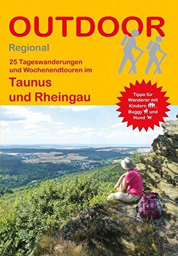 Taunus und Rheingau: 25 Tageswanderungen und Wochenendtouren (Outdoor Regional)