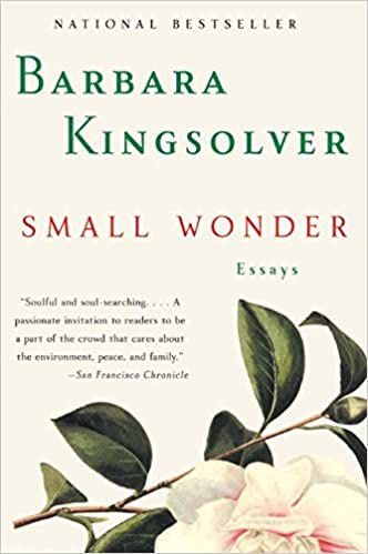 small wonder essays barbara kingsolver amazon small wonder essays barbara kingsolver 9780060504083 com books