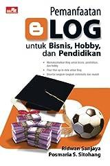 Pemanfaatan Blog Untuk Bisnis, Hobby dan Pendidikan (Indonesian Edition) Paperback