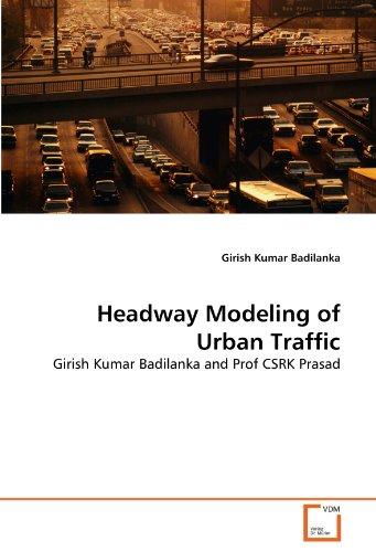 Headway Modeling of Urban Traffic: Girish Kumar Badilanka and Prof CSRK Prasad