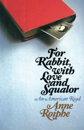Read Online For Rabbit, with Love and Squalor: An American Read PDF