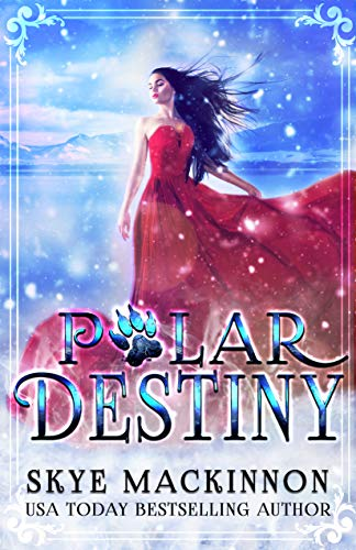 Polar Destiny: A Bear Shifter Reverse Harem (Claiming Her Bears Book 1) by [MacKinnon, Skye]