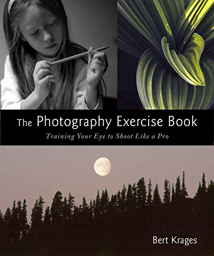 Download PDF The Photography Exercise Book - Training Your Eye to Shoot Like a Pro