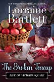 The Broken Teacup: A Companion Story of the Victoria Square Mysteries (Life On Victoria Square Book 3)