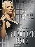 Fugitive Rage