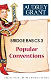 Bridge Basics 3: Popular Conventions (The Official Better Bridge Series) by Grant, Audrey (9/13/2007)