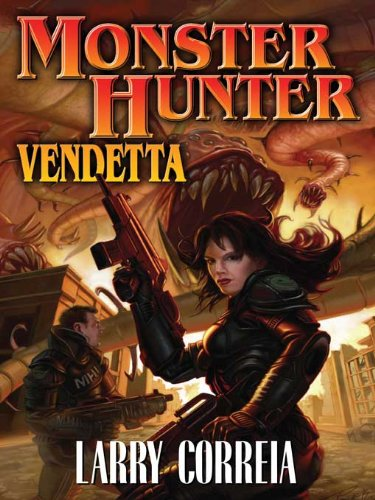 Monster Hunter Vendetta (Monster Hunters International Book 2) by [Correia, Larry]