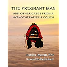 THE PREGNANT MAN And Other Cases From A Hypnotherapist's Couch
