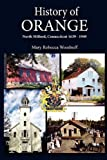 History of Orange, North Milford, Connecticut, Mary Rebecca Woodruff, 098254684X