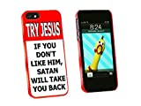 Graphics and More Try Jesus If Don't Like Him Satan Take You Back Religious Funny Snap-On Hard Protective Case for iPhone 5/5s - Non-Retail Packaging - Red