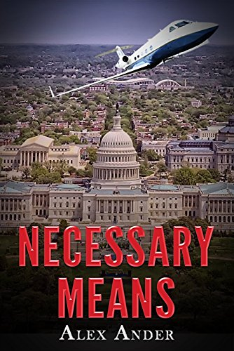 Necessary Means (Patriotic Action & Adventure - Aaron Hardy Book 6) by [Ander, Alex]