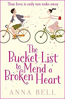 The Bucket List to Mend a Broken Heart: The laugh-out-loud love story of the year! por [Bell, Anna]