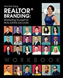 REALTOR BRANDING: Marketing Yourself for Real Estate Success WORKBOOK