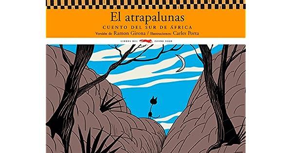 Amazon.com: El Atrapalunas/ Moon Catcher: Cuento Del Sur De ...