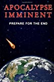 APOCALPYSE IMMINENT: Prepare for the End, Patrick Doucette, 1499241747