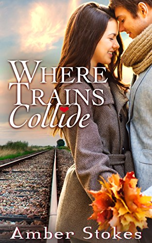 Where Trains Collide by [Stokes, Amber]