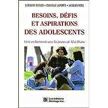 BESOINS DÉFIS ET ASPIRATIONS DES ADOLESCENTS : VIVRE EN HARMONIE AVEC LES JEUNES DE 12 À 20 ANS