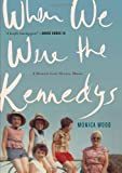 When We Were the Kennedys, Monica Wood, 054763014X