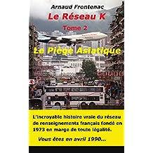 Le Réseau K : Le Piège Asiatique (French Edition)
