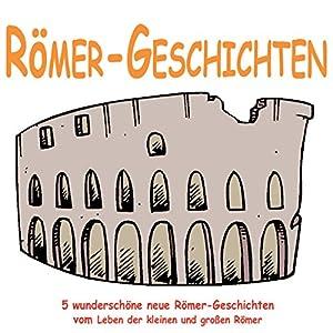 Römer-Geschichten für Kinder Hörbuch