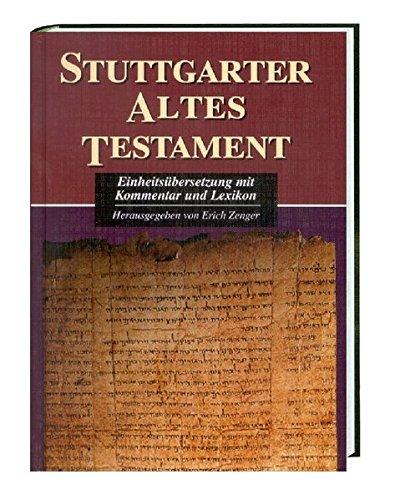 Stuttgarter Altes Testament: Einheitsübersetzung mit Kommentar und Lexikon