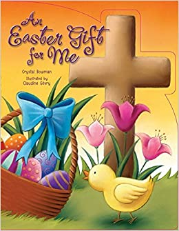 Amazon an easter gift for me 9780310738275 crystal bowman books negle Gallery