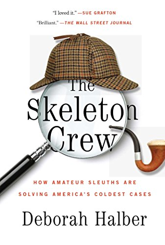 Download The Skeleton Crew: How Amateur Sleuths Are Solving America's Coldest Cases Pdf