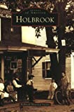 img - for Holbrook (MA) (Images of America) by Holbrook Historical Society (2004-08-01) book / textbook / text book