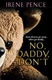 #8: No, Daddy, Don't!: A Father's Murderous Act of Revenge