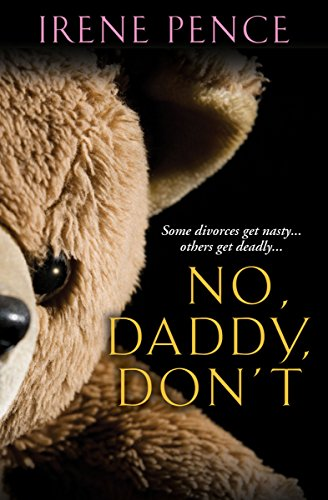 No, Daddy, Don't!: A Father's Murderous Act of Revenge cover