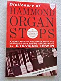 img - for Dictionary of Hammond Organ Stops: A Translation of Pipe-Organ Stops into Hammond Organ Number-Arrangements; An Introduction to Playing the Hammond O book / textbook / text book