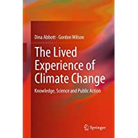 The Lived Experience of Climate Change: Knowledge, Science and Public Action