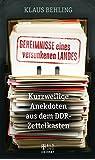 Geheimnisse eines versunkenen Landes: Kurzweilige Anekdoten aus dem DDR-Zettelkasten (Bild und Heimat Buch)