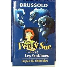 Le jour du chien bleu (Peggy Sue et les fantômes #1)