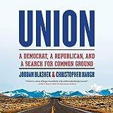Union: A Democrat, a Republican, and a Search for