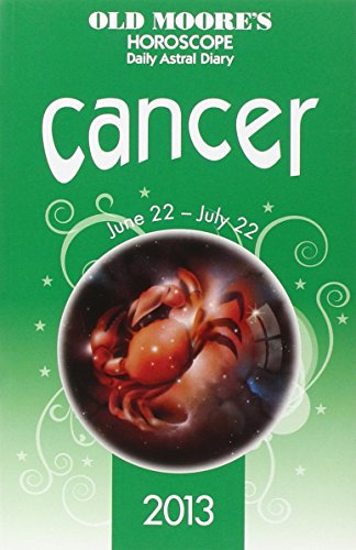 Old Moores Horoscope Cancer 2013 Francis Moore