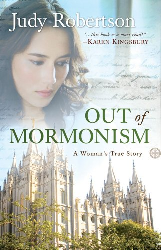 Out of Mormonism: A Woman's True Story by [Robertson, Judy]