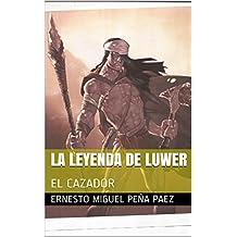 LA LEYENDA DE LUWER: EL CAZADOR
