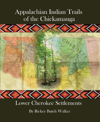 Appalachian Indian Trails of the Chickamauga: Lower Cherokee Settlements