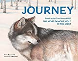 img - for Journey: Based on the True Story of OR7, the Most Famous Wolf in the West book / textbook / text book