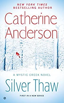 Silver Thaw: A Mystic Creek Novel by [Anderson, Catherine]